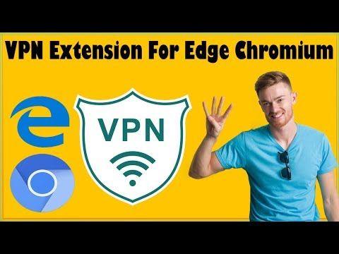 eb2608d4db112afa370f57acb8c48a45 - Best Free Vpn Extension For Microsoft Edge