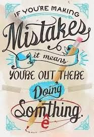 Never fear mistakes. The most successful people make lots of them.:
