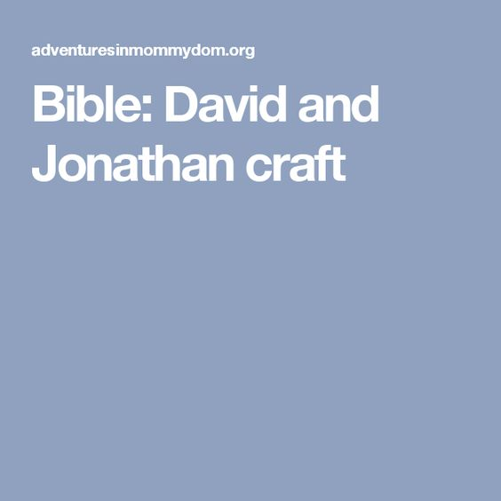 Bible: David and Jonathan craft