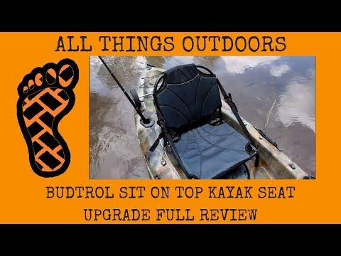 Budtrol Sit On Top Kayak Seat Upgrade Full Review Youtube With