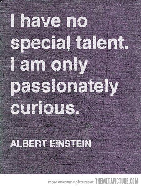 Words of a genius…