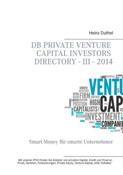 DB Private Venture Capital Investors Directory - III - 2014 Duthel, Heinz