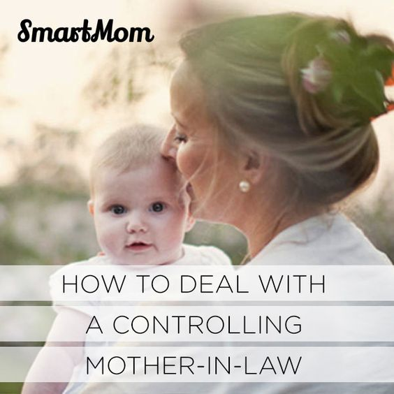 Quotes To Mother In Law Who Is Jealous Of Mi Success: How To Deal With A Controlling Mother In Law // SmartMom