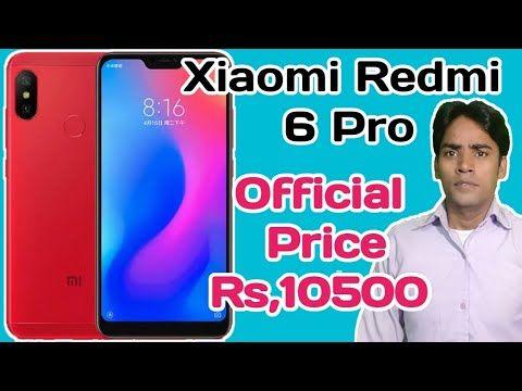 Xiaomi Redmi 6 Pro Official Price Rs 10500 Specification Camera Shot T Xiaomi Camera Shots Top Smartphones