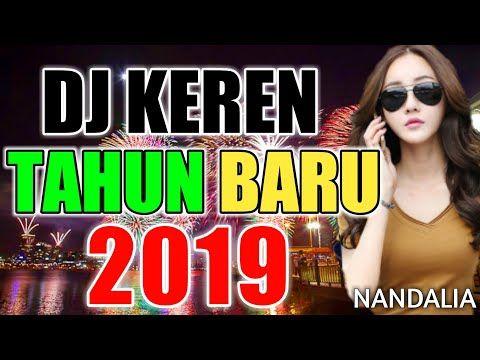 Dj Keren Buat Tahun Baru 2019 Dj Slow Full Bass Terbaru 2019 Youtube Lagu Musik Baru Penyanyi