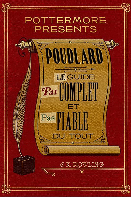 Obtenir Le Livre Poudlard Le Guide Pas Complet Et Pas Fiable Du Tout Pottermore Presents T 3 De Pottermore Hogwarts Harry Potter Books