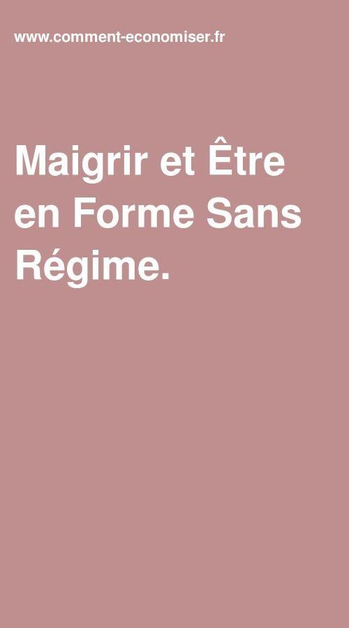 Maigrir Et Etre En Forme Sans Regime Regime Faire Un Regime Regime Maigrir