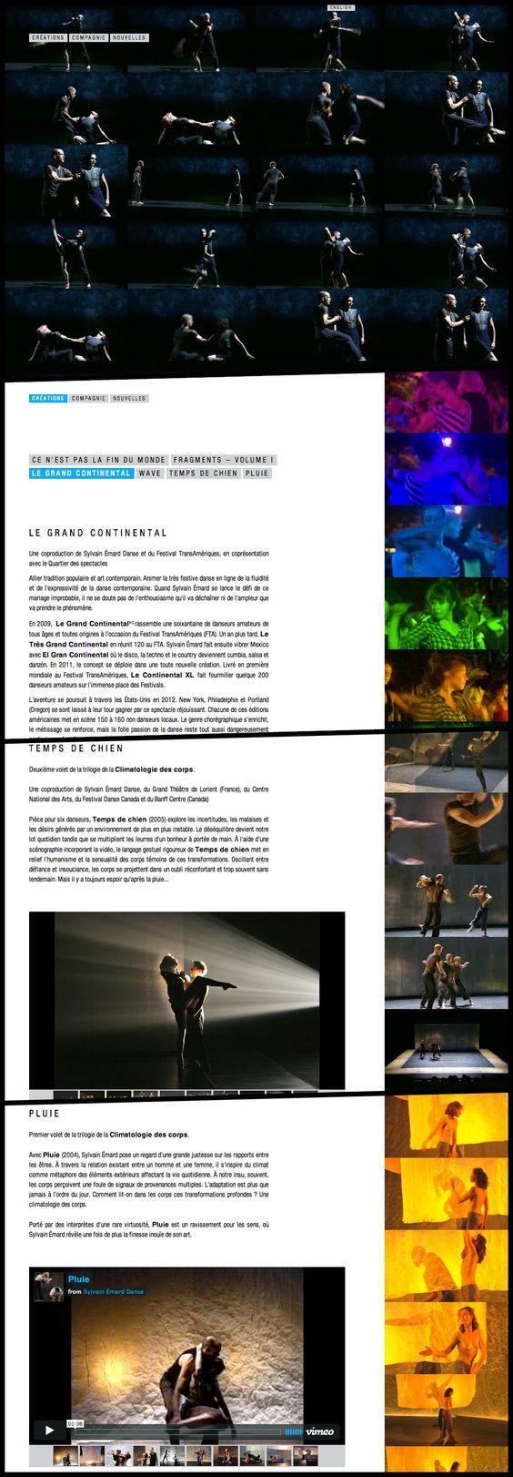 L'agence Commun a créé un site web pour la compagnie de danse contemporaine Sylvain Émard avec comme particularité des séquences vidéos de différentes choréographies, en boucle et décalées. Comme un pas de danse qui se répète avec ses variations. Voir le site : http://www.sylvainemard.com