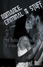 Romance, criminal & Stuff - Wattpad