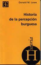 Donald M. Lowe, Historia de la percepción burguesa, FCE