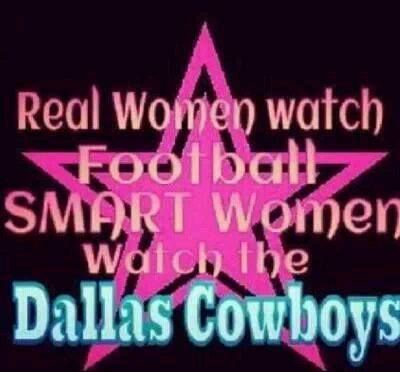 Smart women watch the Dallas Cowboys