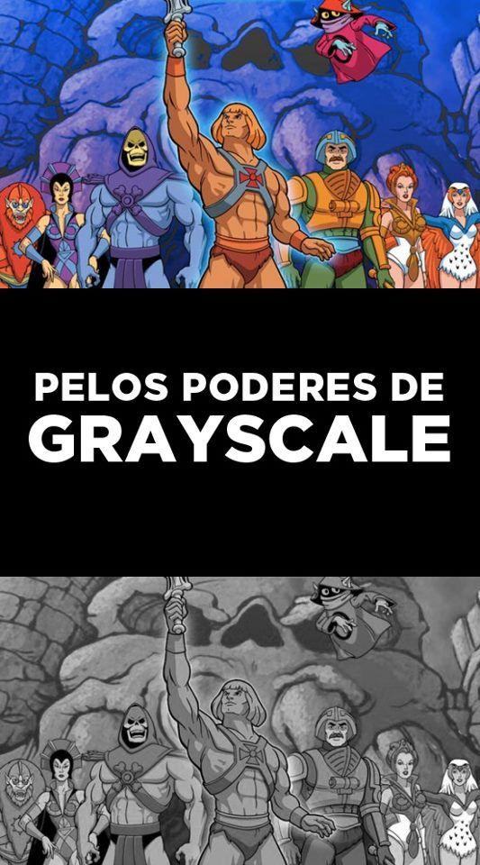 Pelos poderes de Grayscale!!!!    Criação de Leônidas Pires.