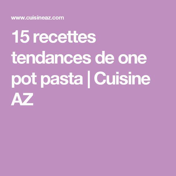 15 recettes tendances de one pot pasta | Cuisine AZ