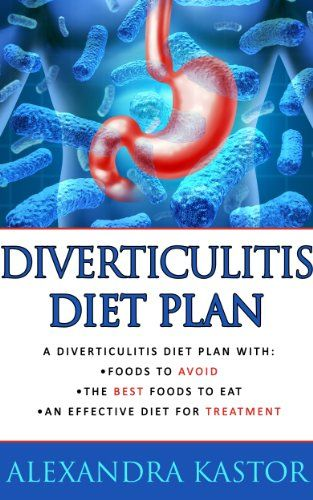 Foods To Eat When Having A Diverticulitis Attack