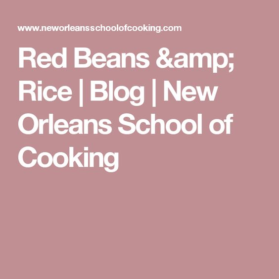 Red Beans & Rice | Blog | New Orleans School of Cooking