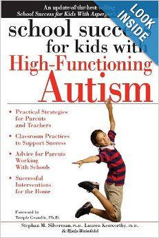 """School Success for Kids with High-Functioning Autism: Smart kids with autism spectrum disorders need specific interventions to find success in school and beyond. School Success for Kids with High-Functioning Autism shares practical advice for implementing strategies proven to be effective in school for dealing with the """"Big 10"""" obstacles, including social interactions, inflexibility, behavior issues, attention and organization, homework, and more."""