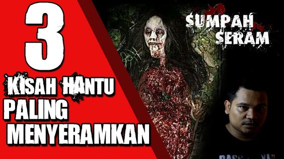 3 Cerita Hantu Nyata Paling Menyeramkan   SUMPAH SEREM   Eps. 01