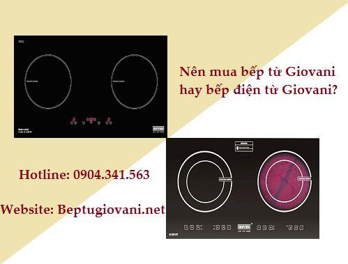 Nên mua bếp từ Giovani hay bếp điện từ Giovani