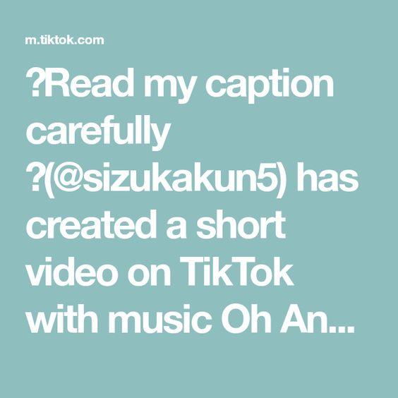 Read My Caption Carefully Sizukakun5 Has Created A Short Video On Tiktok With Music Oh Ana Ig Chikadreamers Fypシ Fyp Beauti Reading Captions Music