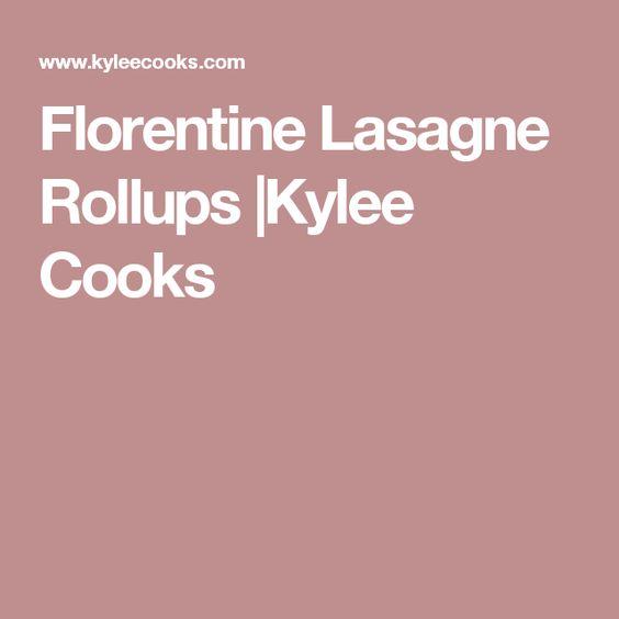 Florentine Lasagne Rollups |Kylee Cooks