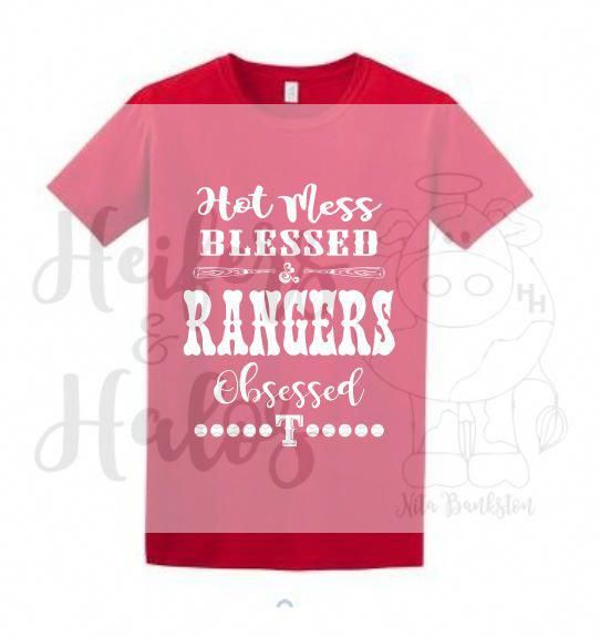Hot Mess Blessed Texas Rangers Obsessed Svg File For T Shirts Yeti Cups Decals Bags And More By Heifersand Texas Rangers Shirts T Shirt Texas Rangers