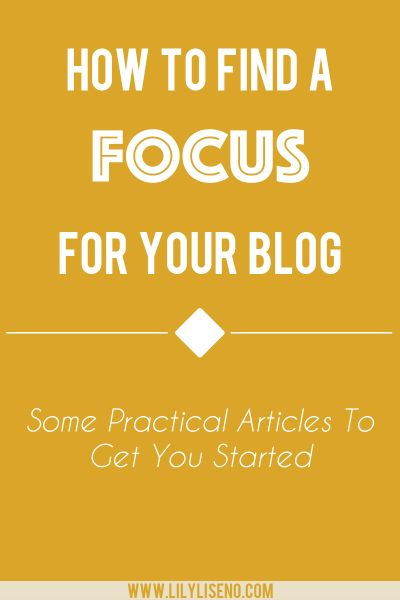tips and articles to help you find a focus for your blog
