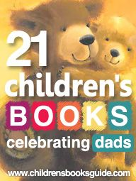 21 Children's Books Celebrating Dads. Great books for Father's Day 2012.