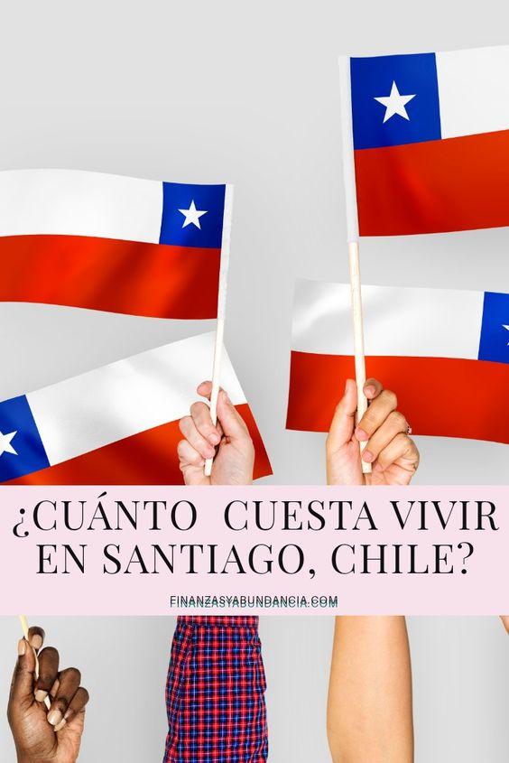 Cuanto Cuesta Vivir En Chile En 2020 Con Imagenes Finanzas