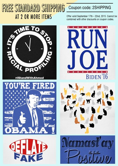 Cool T-Shirts! Time to Stock Up! FREE Standard shipping for 2 or more items! Code: 2SHIPPING . Don't Miss Out!