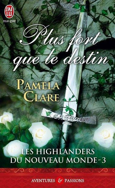 Les Highlanders du Nouveau Monde Tome 3 : Plus fort que le destin de Pamela Clare - Connor McKinnon. Super trilogie sur les rangers américains et la guerre entre français et anglais, appuyés par les indiens.