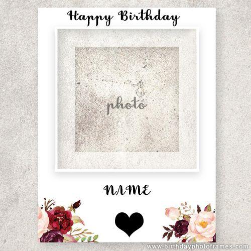 Happy Birthday Card With Photo Insert Birthday Card With Photo Birthday Card With Name Happy Birthday Frame
