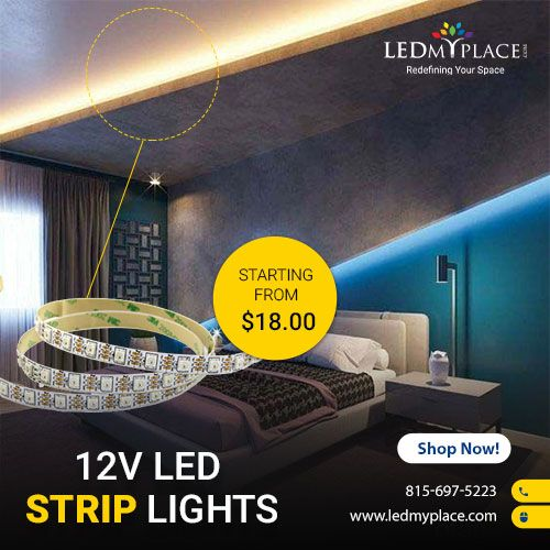 12v Led Strip Lights Are The Best Option To Decorate Your Interior At Home Led Lights Can Save Your Alm 12v Led Strip Lights Led Strip Lighting Strip Lighting