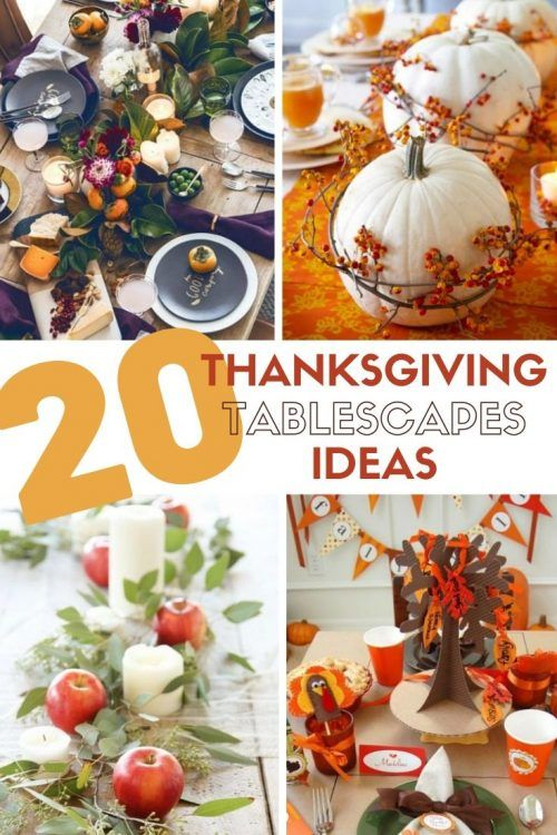 20 Decorating Ideas For The Thanksgiving Dinner Table In 2020 Thanksgiving Table Decorations Diy Holiday Decor Dinner Table Decor