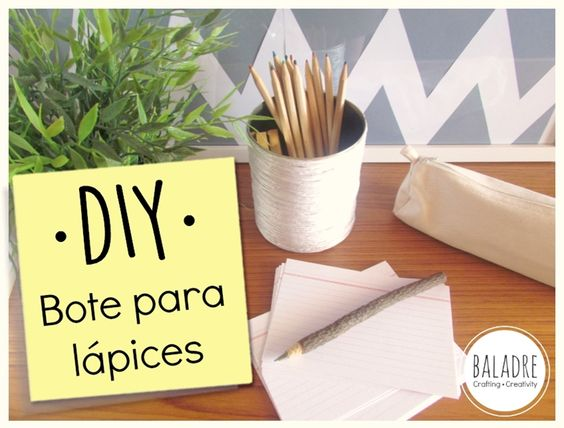 DIY - Bote para lapices - Pencil pot - BALADRE Crafting·Creativity