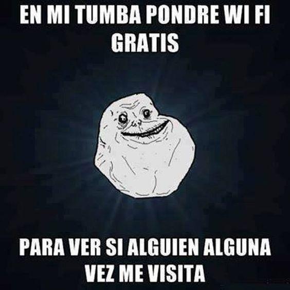 Sarcasmos Para Alegrar El Dia Jpg 564 564 Forever Alone Meme Humor Memes