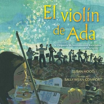 El violín de Ada (Ada's Violin) By Susan Hood