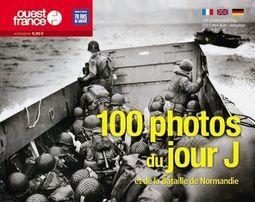 100 photos du Jour J et de la Bataille de Normandie. Ouest-France