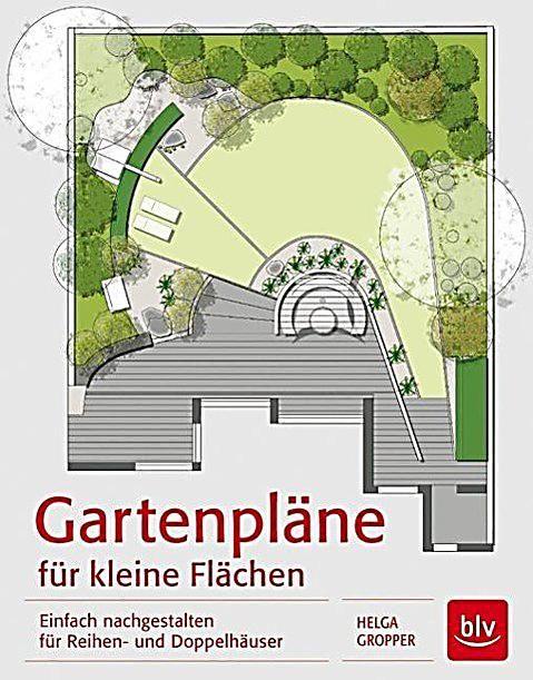 Gartenplane Fur Kleine Flachen Buch Versandkostenfrei Bei Weltbild De In 2020 Garten Gartenbuch Kleiner Garten