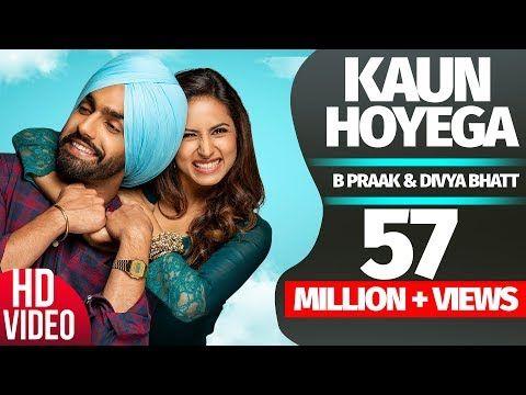Kaun Hoyega Full Video Qismat Ammy Virk Sargun Mehta Jaani B Praak New Song 2018 Youtube Heart Songs Best Songs Songs