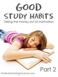 Good study habits: Taking the money out of motivation - Part 2 - Positive Parenting Solutions