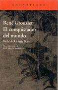 EL CONQUISTADOR DEL MUNDO: VIDA DE GENGIS KAN - RENE GROUSSET.