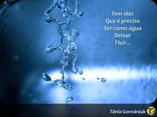 Você faz a Diferença: Ser como água, deixar fluir...