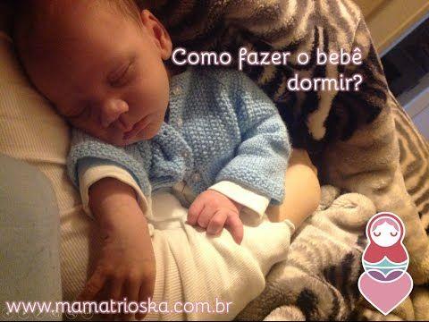 Como fazer o bebê dormir? Método eficaz! :) - YouTube Bebê calmo. Sling. Bola de pilates. Som branco. Som de cachoeira.  http://mamatrioska.com.br/2015/09/01/como-fazer-o-bebe-dormir/