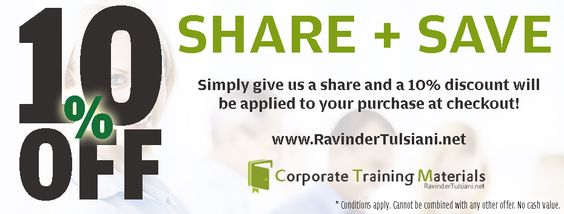 Share and Save 10% on all corporate training materials from http://www.ravindertulsiani.net
