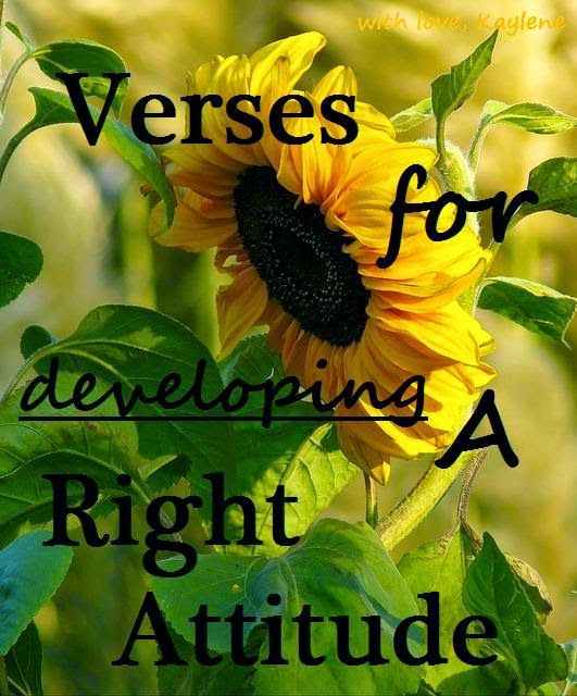Verses for Developing a Right Attitude - Kaylene Yoder