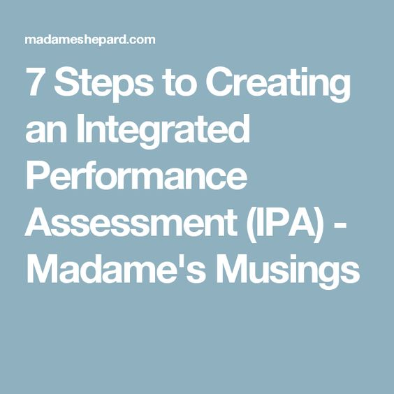 Steps To Creating An Integrated Performance Assessment Ipa