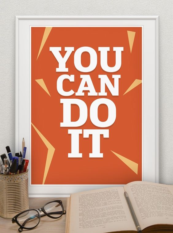 Motivational poster, inspiration and home decor
