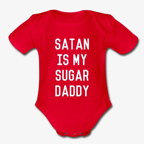 Flippin Sweet Gear Satan Is My Sugar Daddy Organic Short Sleeve Baby Bodysuit In 2020 Baby Bodysuit Short Sleeve Bodysuit Vintage Shirts