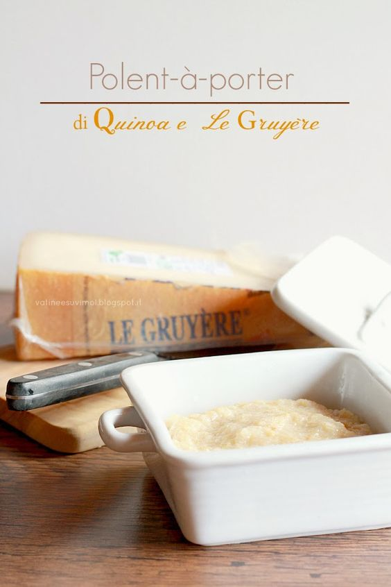 Polent-à-porter di Quinoa e Le Gruyère - A thai Pianist...