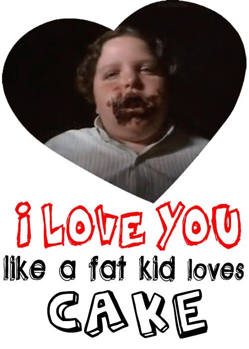i love you like a fat kid loves cake funny pinterest